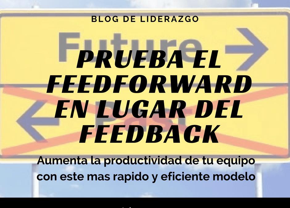 Prueba el feedforward en lugar del feedback
