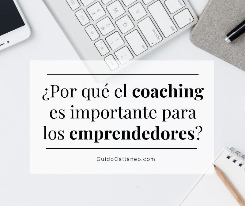 ¿Por qué el coaching es importante para los emprendedores?