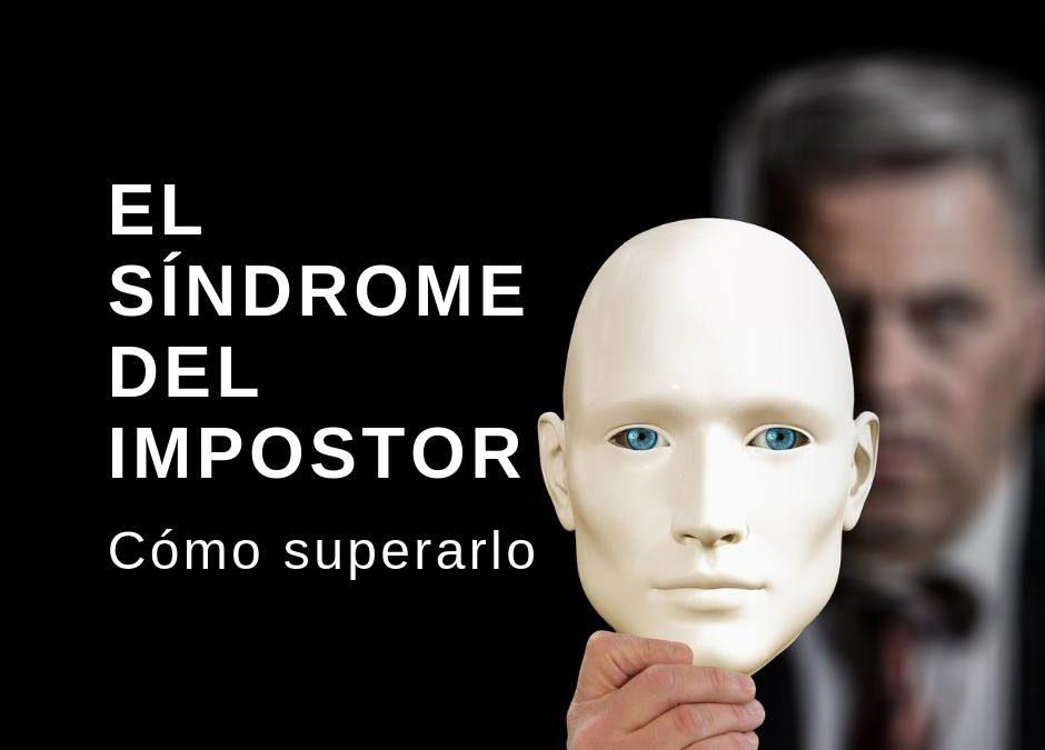 El síndrome del impostor: cómo superarlo